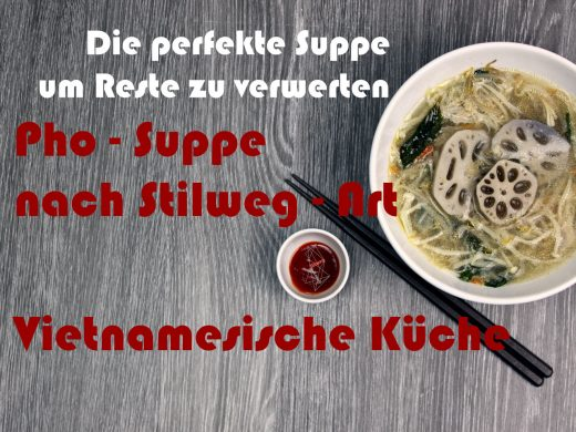Pho-Suppe Stilweg